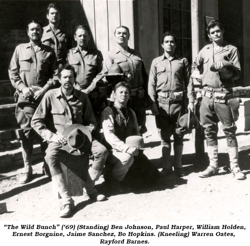 The Wild Bunch ('69) (Standing) Ben Johnson, Paul Harper, William Holden, Ernest Borgnine, Jaime Sanchez, Bo Hoplins. (Kneeling) Warrren Oates, Rayford Barnes.