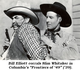 "Bill Elliott corrals Slim Whitaker in Columbia's ""Frontiers of '49"" ('39)."
