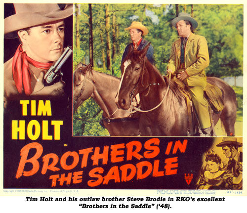 "Tim Holt and his outlaw brother Steve Brodie in RKO's excellent ""Brothers in the Saddle"" ('48)."