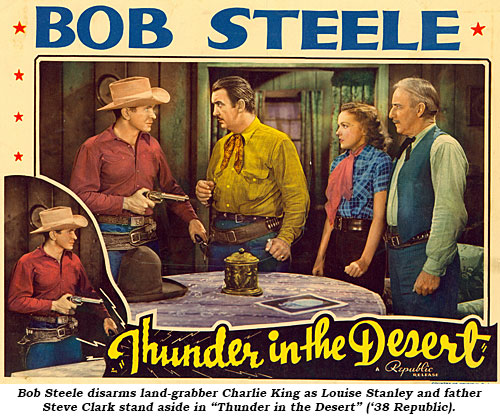 "Bob Steele disarms land-grabber Charlie King as Louise Stanley and father Steve Clark stand aside in ""Thunder in the Desert"" ('38 Republic)."