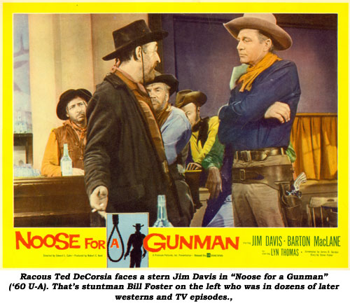 "Racous Ted DeCorsia faces a stern Jim Davis in ""Noose for a Gunman"" ('60 U-A). That's stuntman Bill Foster on the left who was in dozens of later westerns and TV episodes."