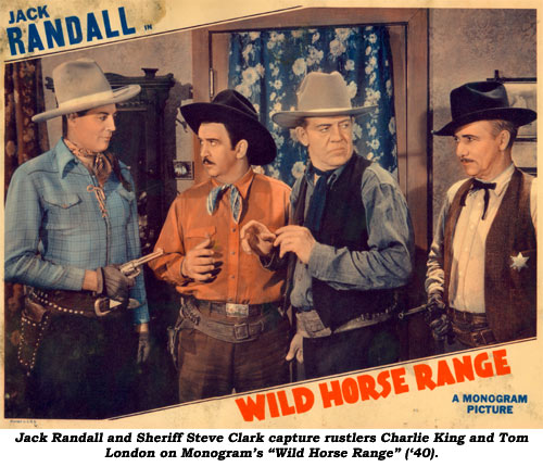 "Jack Randall and Sheriff Steve Clark capture rustlers Charlie King and Tom London on Monogram's ""Wild Horse Range"" ('40)."