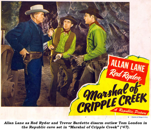 "Allan Lane as Red Ryder and Trevor Bardette disarm outlaw Tom London in the Republic cave set in ""Marshal of Cripple Creek"" ('47)."