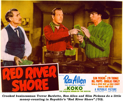 "Crooked businessman Trevor Bardette, Rex Allen and Slim Pickens do a little money-counting in Republic's ""Red River Shore"" ('53)."