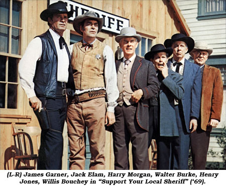 "(L-R) James Garner, Jack Elam, Henry Morgan, Walter Burke, Henry Jones, Willis Bouchey in ""Support Your Local Sheriff"" ('69)."
