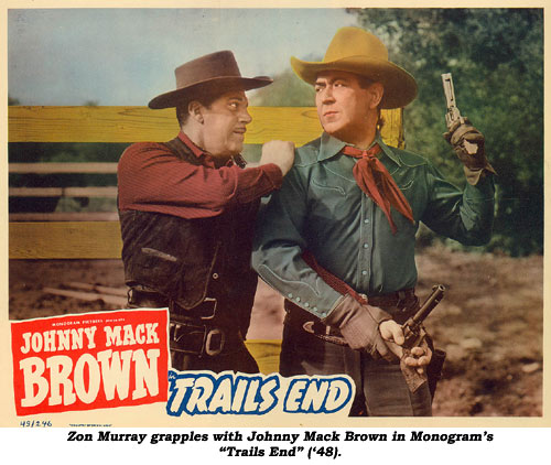 "Zon Murray grapples with Johnny Mack Brown in Monogram's ""Trails End"" ('48)."