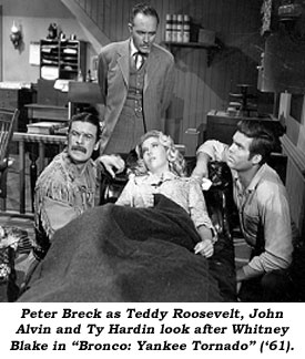 "Peter Breck as Teddy Roosevelt, John Alvin and Ty Hardin look after Whitney Blake in ""Bronco: Yankee Tornado""."