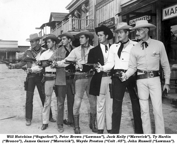 "Will Hutchins (""Sugarfoot""), Peter Brown (""Lawman""), Jack Kelly (""Maverick""), Ty Hardin (""Bronco""), James Garner (""Maverick""), Wayde Preston (""Colt .45""), John Russell (""Laman"")."