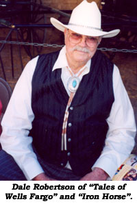"Dale Robertson of ""Tales of Wells Fargo"" and ""Iron Horse""."