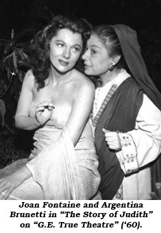 "Joan Fontaine and Argentina Brunetti in ""The Story of Judith"" on ""G. E. True Theatre"" ('60)."