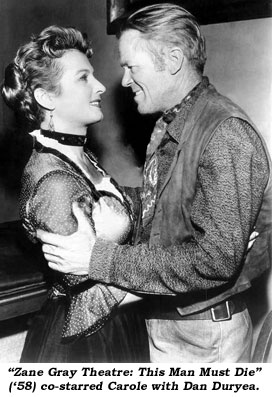 """Zane Gray Theatre: This Man Must Die"" ('58) co-starred Carole with Dan Duryea."