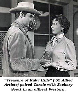 """Treasure of Ruby Hills"" ('55 Allied Artists) paired Carole with Zachary Scott in an offbeat Western."