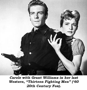 "Carole with Grant Williams in her last Western, ""Thirteen Fighting Men"" ('60 20th Century Fox)."