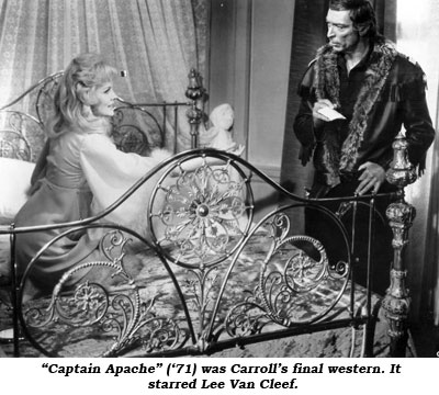 """Captain Apache"" ('71) was Carroll Baker's final western. It starred Lee Van Cleef."