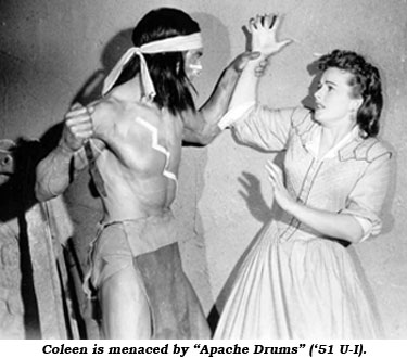 "Coleen is menaced by ""Apache Drums"" ('51 U-I)."