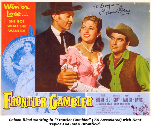 "Coleen like working in ""Frontier Gambler"" ('56 Associated) with Kent Taylor and John Bromfield."