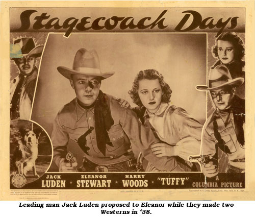 Leading man Jack Luden proposed to Eleanor whiel they made two Westerns in '38.