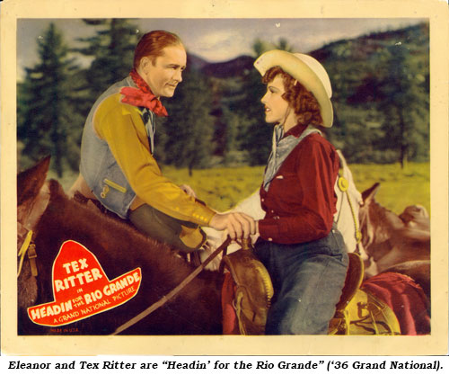 "Eleanor and Tex Ritter are ""Headin' for the Rio Grande"" ('36 Grand National)."