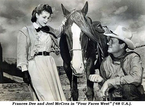 "France Dee and Joel McCrea in ""Four Faces West"" ('48 U.A.)."