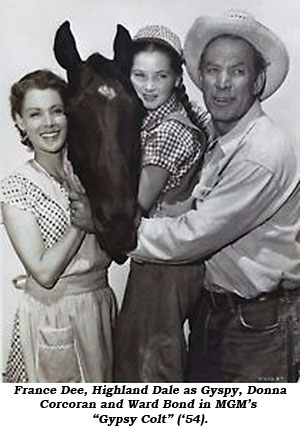 "Frances Dee, Highland Dale as Gypsy, Donna Corcoran and Ward Bond in MGM's ""Gypsy Colt"" ('54)."