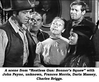 "A scene from ""Restless Gun: Bonner's Squaw"" with John Payne, unknown, Frances Morris, Daria Massey and Charles Briggs."