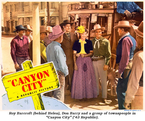 "Roy Barcroft (behind Helen), Don Barry and a group of townspeople in ""Canyon City"" ('43 Republic)."