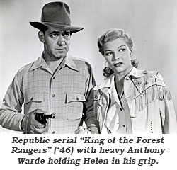 "Republic serial ""King of the Forest Rangers"" ('46) with heavy Anthony Warde holding Helen in his grip."