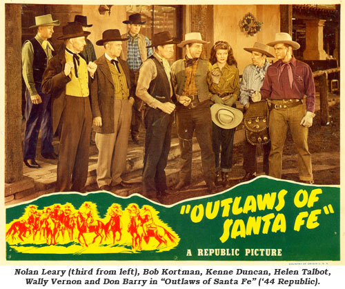 "Nolan Leary (third from left), Bob Kortman, Kenne Duncan, Helen Talbot, Wally Vernon and Don Barry in ""Outlaws of Santa Fe"" ('44 Republic)."