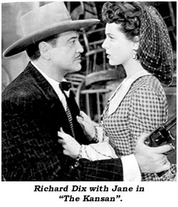 "Richard Dix with Jane in ""The Kansan""."