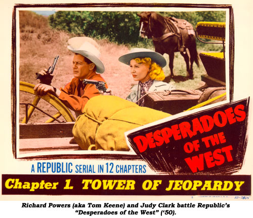 "Richard Powers (aka Tom Keene) and Judy Clark battle Republic's ""Desperadoes of the West"" ('50)."