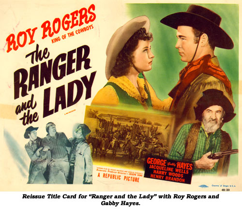 "Reissue title card for ""Ranger and the Lady"" with Roy Rogers and Gabby Hayes."