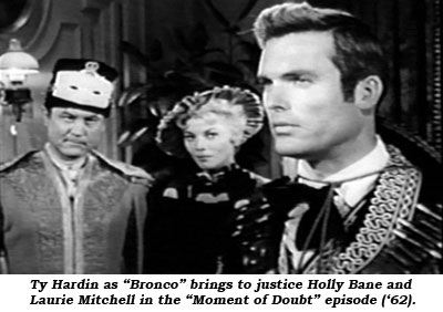 "Ty Hardin as ""Bronco"" brings to justice Holly Bane and Laurie Mitchell in the ""Moment of Doubt"" episode ('62)."