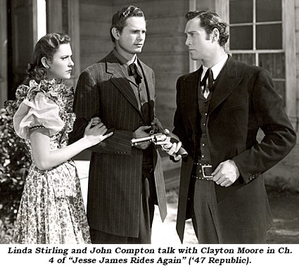 "Linda Stirling and John Compton talk with Clayton Moore in Ch. 4 of ""Jesse James Rides Again"" ('47 Republic)."