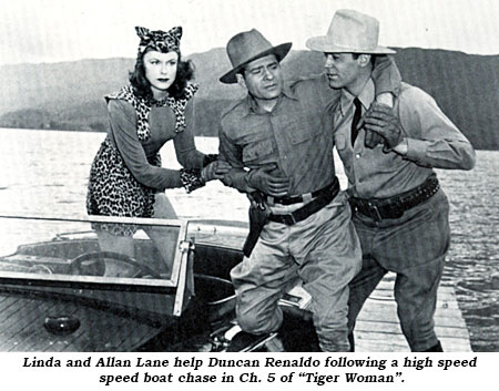 "Linda abd Allan Lane help Duncan Renaldo following a high speed speed boat chase in Ch. 5 of ""Tiger Woman""."