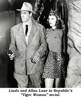 "Linda and Allan Lane in Republic's ""Tiger Woman"" serial."