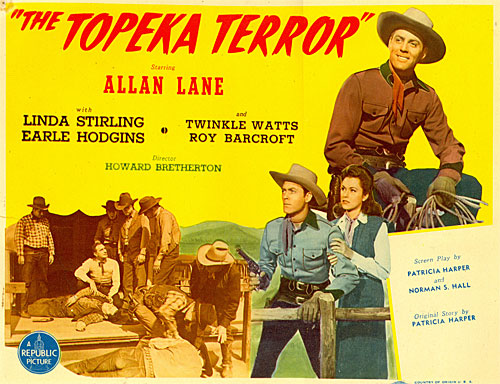 "Title Card for :The Topeka Terror"" starring Allan Lane and Linda Stirling."