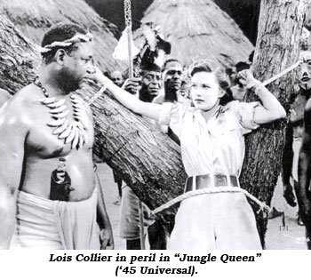 "Lois Collier in peril in ""Jungle Queen"" ('45 Universal)."