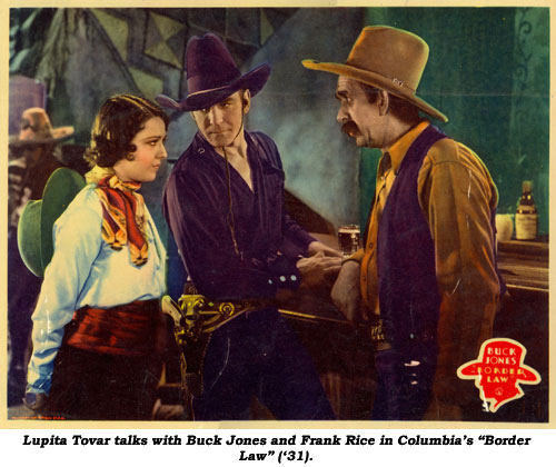 "Lupita Tovar talks with Buck Jones and Frank Rice in Columbia's ""Border Law"" ('31)."