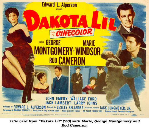 "Title card from ""Dakota Lil"" ('50) with Marie, George Montgomery and Rod Cameron."