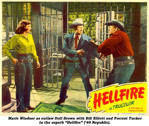 "Marie Windsor as outlaw Doll Brown with Bill Elliott and Forrest Tucker in the superb ""Hellfire"" ('49 Republic)."