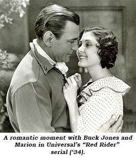"A romantic moment with Buck Jones and Marion in Universal's ""Red Rider"" serial ('34)."