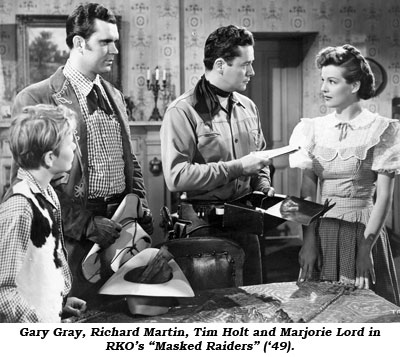 "Gary Gray, Richard Martin, Tim Holt and Marjorie Lord in RKO's ""Masked Raiders"" ('49)."