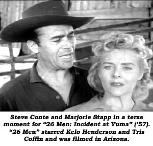 "Steve Conte and Marjorie Stapp in a terse moment for ""26 Men: Incident at Yuma"" ('57). ""26 Men"" starred Kelo Henderson and Tris Coffin and was filmed in Arizona."