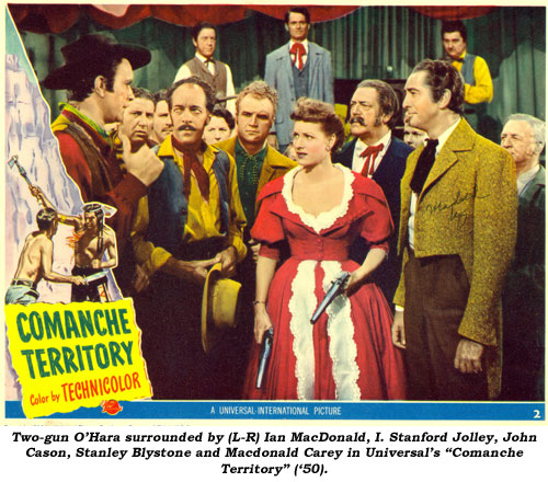 "Two-gun O'Hara surrounded by (L-R) Ian MacDonald, I. Stanford Jolley, John Cason, Stanley Blystone and Macdonald Carey in Universal's ""Comanche Territory"" ('50)."