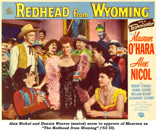 "Alex Nichol and Dennis Weaver (seated) seem to approve of Maureen as ""The Redhead from Wyoming"" ('53 UI)."