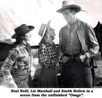 "Noel Neill, Liz Marshall and Smith Ballew in a scene from the unfinsihed ""Osage""."