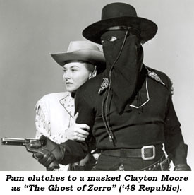 "Pam clutches to a masked Clayton Moore as ""The Ghost of Zorro"" ('48 Republic)."