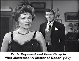 "Paula Raymond and Gene Barry in ""Bat Masterson: A Matter of Honor"" ('59)."