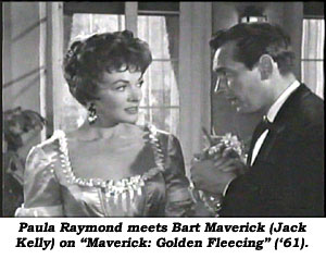 "Paula Raymond meets Bart Maverick (Jack Kelly) on ""Maverick: Golden Fleecing"" ('61)."