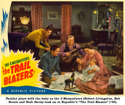 "Pauline plays with the baby as the 3 Medquiteers (Robert Livingston, Bob Steele and Rufe Davis) look on in Republic's ""The Trail Blazers"" ('40)."
